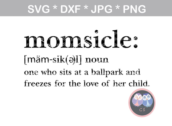 Momsicle definition, funny, sports, digital download, SVG, DXF, cut file, personal, commercial, use with Silhouette Cameo, Cricut and Die Cutting Machines