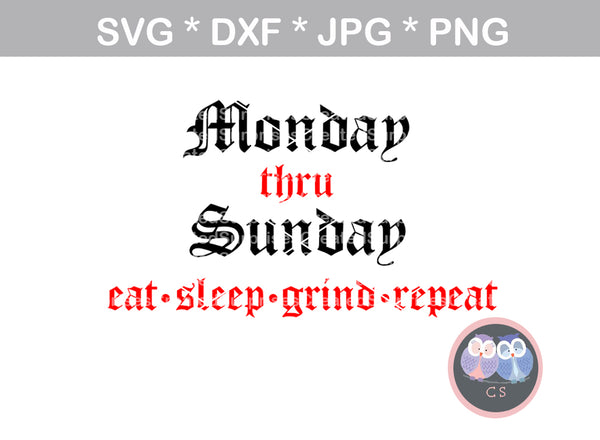 Monday thru Sunday, saying, digital download, SVG, DXF, cut file, personal, commercial, use with Silhouette Cameo, Cricut and Die Cutting Machines