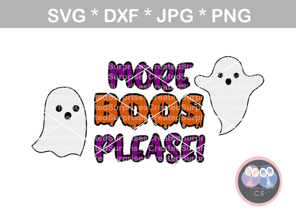More BOOS please, Ghosts, halloween, digital download, SVG, DXF, cut file, personal, commercial, use with Silhouette Cameo, Cricut and Die Cutting Machines