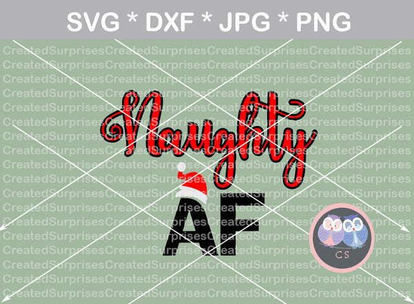 Naughty AF, Santa Hat, christmas, digital download, SVG, DXF, cut file, personal, commercial, use with Silhouette Cameo, Cricut and Die Cutting Machines