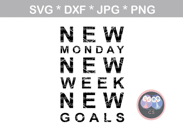New Monday, Week, Goals, motivational, digital download, SVG, DXF, cut file, personal, commercial, use with Silhouette Cameo, Cricut and Die Cutting Machines