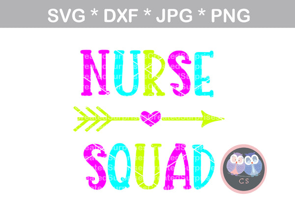 Nurse Squad, RN, LPN, Medical, digital download, SVG, DXF, cut file, personal, commercial, use with Silhouette Cameo, Cricut and Die Cutting Machines