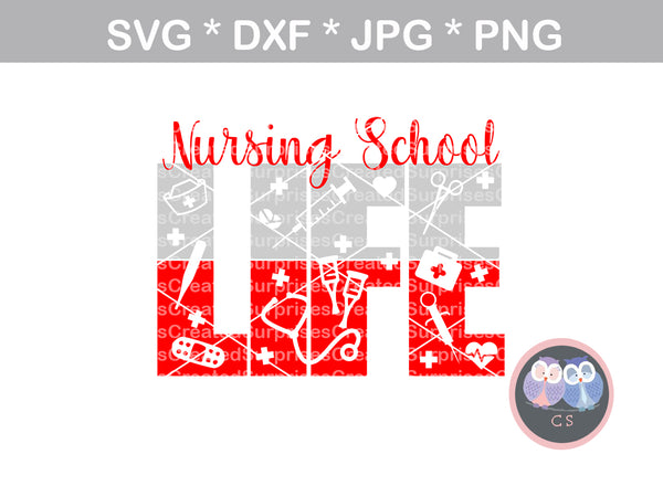 Nursing School Life, Stethoscope, Heart, medical, nurse, LPN, RN, doctor, Medic, EMS, digital download, SVG, DXF, cut file, personal, commercial, use with Silhouette Cameo, Cricut and Die Cutting Machines