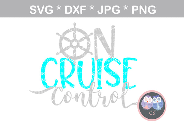 On Cruise Control, ship wheel, cruising, digital download, SVG, DXF, cut file, personal, commercial, use with Silhouette Cameo, Cricut and Die Cutting Machines