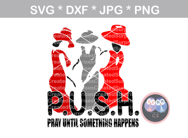 P.U.S.H, Pray Until Something Happens, digital download, SVG, DXF, cut file, personal, commercial, use with Silhouette Cameo, Cricut and Die Cutting Machines