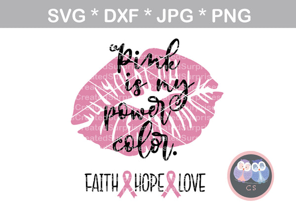 Pink is my power color, Breast Cancer awareness, Pink Ribbon, lips, digital download, SVG, DXF, cut file, personal, commercial, use with Silhouette, Cricut and Die Cutting Machines