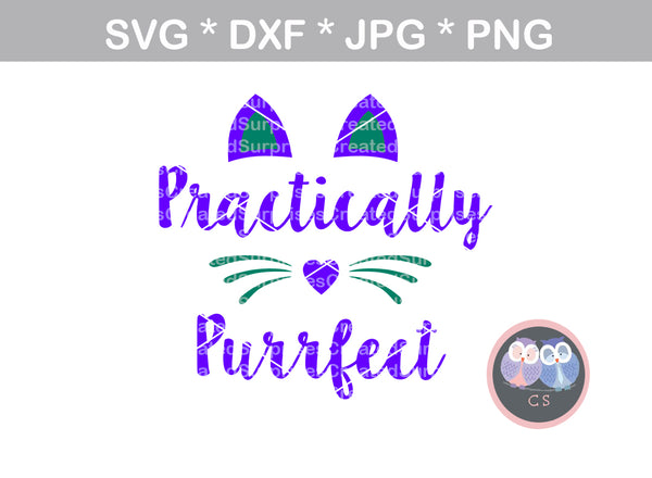 Practically Purrfect, kitty, cute, cat, digital download, SVG, DXF, cut file, personal, commercial, use with Silhouette Cameo, Cricut and Die Cutting Machines