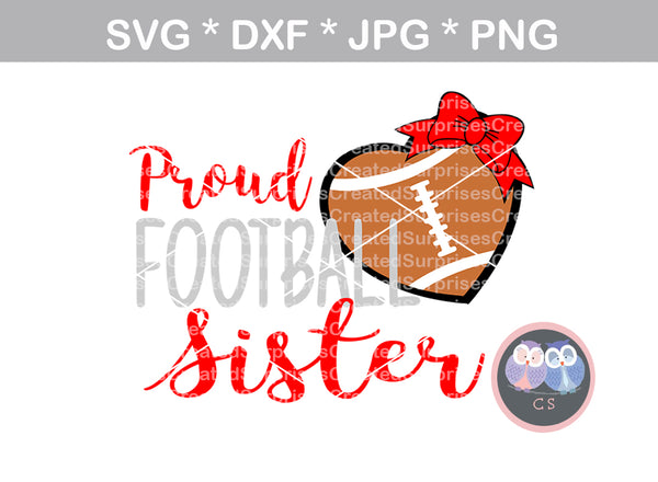 Proud football Sister, bow, ball, football, digital download, SVG, DXF, cut file, personal, commercial, use with Silhouette Cameo, Cricut and Die Cutting Machines