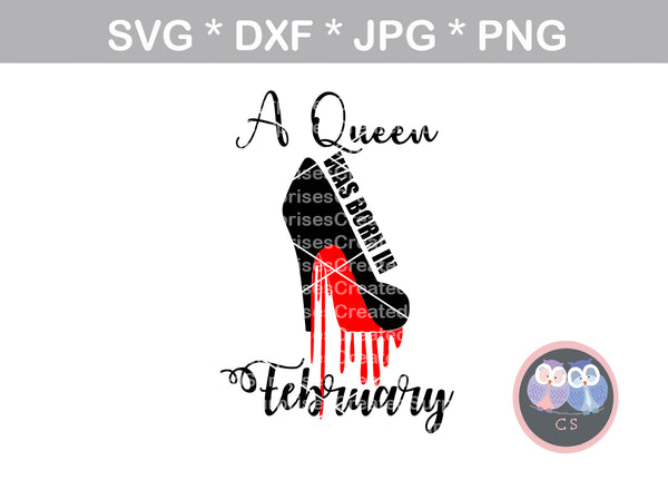 Queens are born in (All Months Included), dripping shoe, digital download, SVG, DXF, cut file, personal, commercial, use with Silhouette Cameo, Cricut and Die Cutting Machines