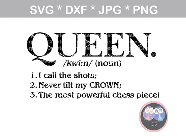Queen definition, woman, motivational, powerful, digital download, SVG, DXF, cut file, personal, commercial, use with Silhouette Cameo, Cricut and Die Cutting Machines