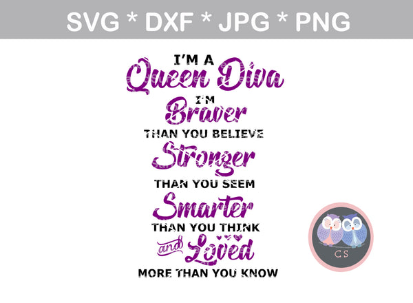 Queen Diva, saying, braver, stronger, smarter, loved, digital download, SVG, DXF, cut file, personal, commercial, use with Silhouette Cameo, Cricut and Die Cutting Machines