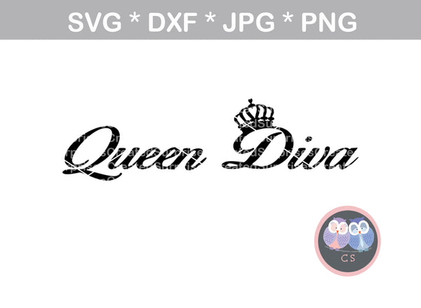 Queen Diva, crown, digital download, SVG, DXF, cut file, personal, commercial, use with Silhouette Cameo, Cricut and Die Cutting Machines