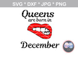 Queens are born in (All Months Included), lips, biting lips, digital download, SVG, DXF, cut file, personal, commercial, use with Silhouette Cameo, Cricut and Die Cutting Machines