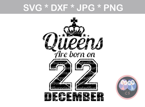 Queens are born on (All months/days included), digital download, SVG, DXF, cut file, personal, commercial, use with Silhouette Cameo, Cricut and Die Cutting Machines