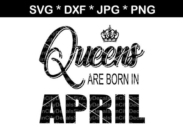 Queens are born in (All Months Included), digital download, SVG, DXF, cut file, personal, commercial, use with Silhouette Cameo, Cricut and Die Cutting Machines