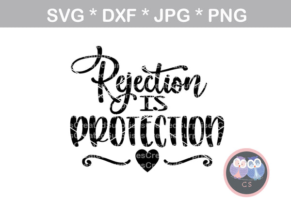 Rejection is Protection, saying, inspirational, motivational, digital download, SVG, DXF, cut file, personal, commercial, use with Silhouette Cameo, Cricut and Die Cutting Machines