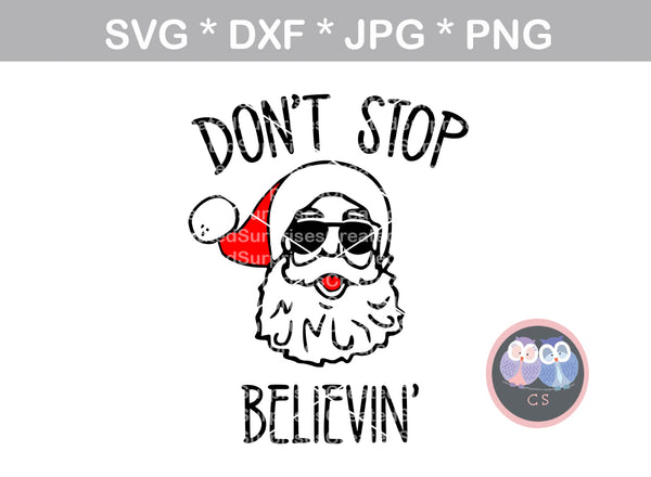 Santa, Dont Stop Believin, Hat, christmas, digital download, SVG, DXF, cut file, personal, commercial, use with Silhouette Cameo, Cricut and Die Cutting Machines