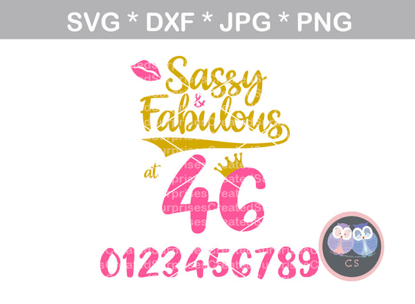 Sassy and Fabulous at (all numbers included), digital download, SVG, DXF, cut file, personal, commercial, use with Silhouette Cameo, Cricut and Die Cutting Machines
