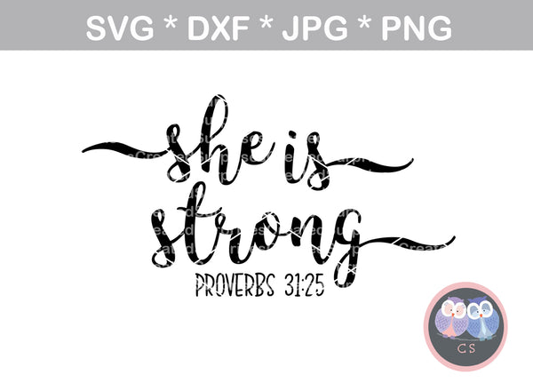 She is Strong, Proverbs 31:25, inspirational, saying, digital download, SVG, DXF, cut file, personal, commercial, use with Silhouette Cameo, Cricut and Die Cutting Machines