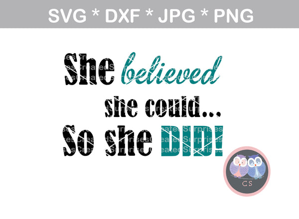 She believed she could, so she DID, inspirational, saying, woman, digital download, SVG, DXF, cut file, personal, commercial, use with Silhouette Cameo, Cricut and Die Cutting Machines