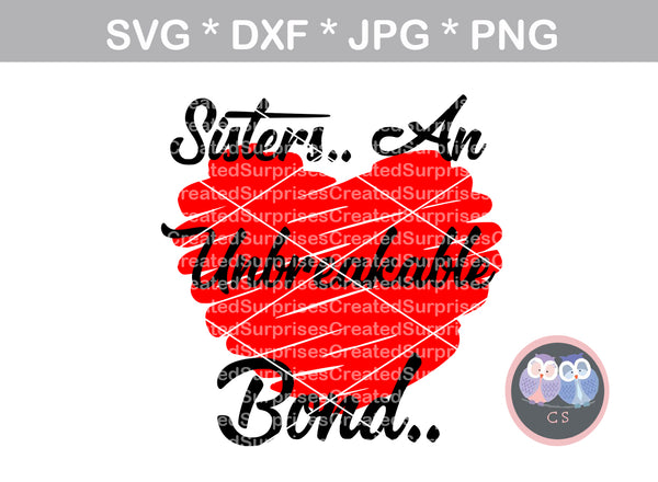 Sisters An unbreakable bond, scribble heart, family, love, digital download, SVG, DXF, cut file, personal, commercial, use with Silhouette Cameo, Cricut and Die Cutting Machines