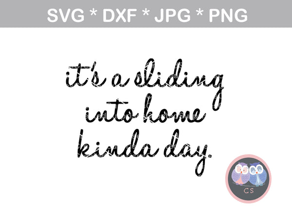 Its a sliding into home kinda day, saying, digital download, SVG, DXF, cut file, personal, commercial, use with Silhouette Cameo, Cricut and Die Cutting Machines