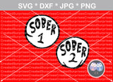 Sober 1, Sober 2, funny, numbers 0-9, digital download, SVG, DXF, cut file, personal, commercial, use with Silhouette Cameo, Cricut and Die Cutting Machines