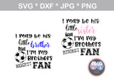 My Brother, Little brother, Little sister, his biggest fan, ball, soccer ball, digital download, SVG, DXF, cut file, personal, commercial, use with Silhouette Cameo, Cricut and Die Cutting Machines
