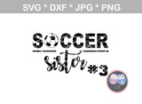 Soccer Sister, ball, soccerball, digital download, SVG, DXF, cut file, personal, commercial, use with Silhouette Cameo, Cricut and Die Cutting Machines