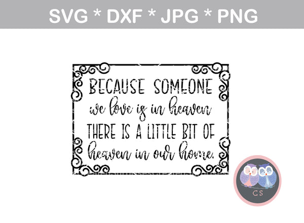Someone we love is in Heaven, in our home, digital download, SVG, DXF, cut file, personal, commercial, use with Silhouette Cameo, Cricut and Die Cutting Machines