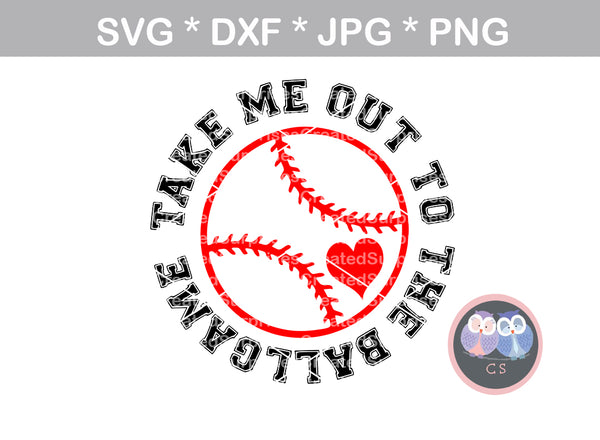 Take Me Out To The Ballgame, ball, baseball, softball, digital download, SVG, DXF, cut file, personal, commercial, use with Silhouette Cameo, Cricut and Die Cutting Machines