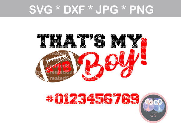 Thats My Boy, all numbers included, Football, sport, ball, digital download, SVG, DXF, cut file, personal, commercial, use with Silhouette Cameo, Cricut and Die Cutting Machines