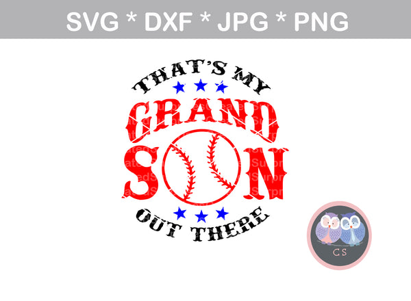 Thats My Grandson out there, Baseball, ball, digital download, SVG, DXF, cut file, personal, commercial, use with Silhouette Cameo, Cricut and Die Cutting Machines