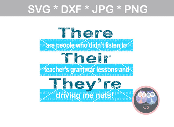 There, Their, They're, Funny saying, proper grammar, digital download, SVG, DXF, cut file, personal, commercial, use with Silhouette Cameo, Cricut and Die Cutting Machines