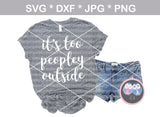 Its too peopley outside, funny, saying, digital download, SVG, DXF, cut file, personal, commercial, use with Silhouette Cameo, Cricut and Die Cutting Machines