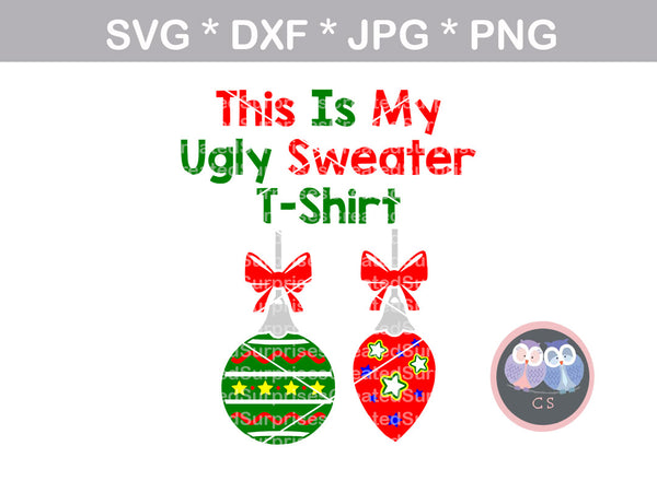 Ugly sweater tshirt, christmas, funny, digital download, SVG, DXF, cut file, personal, commercial, use with Silhouette Cameo, Cricut and Die Cutting Machines