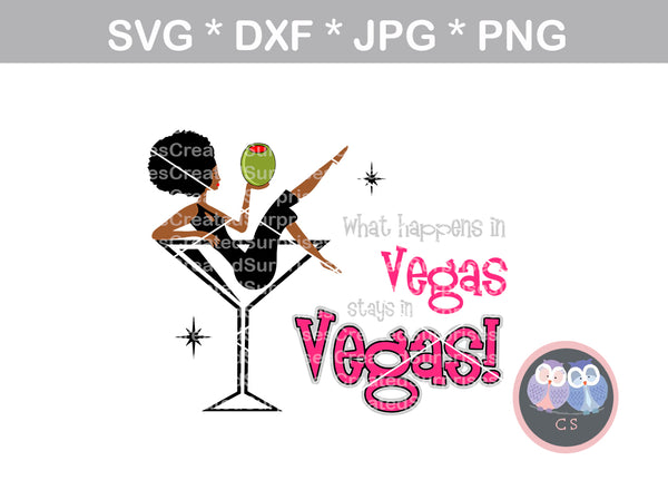 What Happens in Vegas, Martini glass, olive, black woman, girl, Diva woman, digital download, SVG, DXF, cut file, personal, commercial, use with Silhouette Cameo, Cricut and Die Cutting Machines