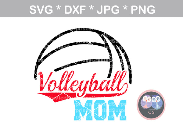 Volleyball Mom, ball, volleyball, digital download, SVG, DXF, cut file, personal, commercial, use with Silhouette Cameo, Cricut and Die Cutting Machines