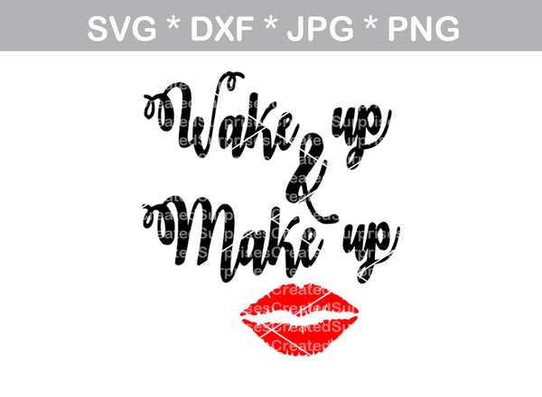 Wake Up and Make Up, label, digital download, SVG, DXF, cut file, personal, commercial, use with Silhouette Cameo, Cricut and Die Cutting Machines