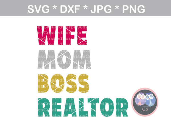 Wife, Mom, Boss, Realtor, digital download, SVG, DXF, cut file, personal, commercial, use with Silhouette Cameo, Cricut and Die Cutting Machines