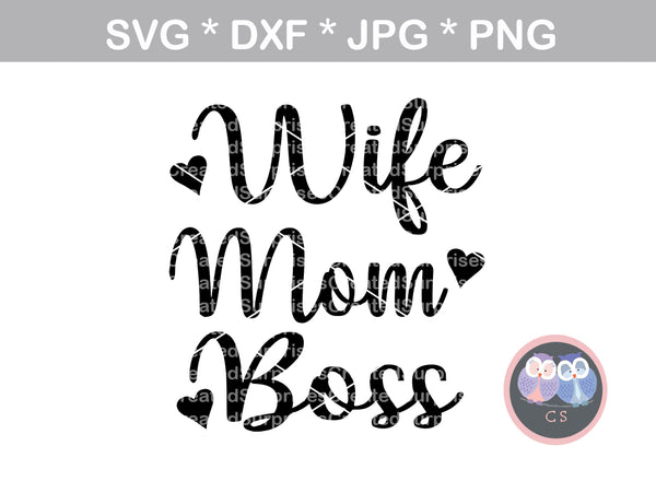 Wife, Mom, Boss, heart, digital download, SVG, DXF, cut file, personal, commercial, use with Silhouette Cameo, Cricut and Die Cutting Machines