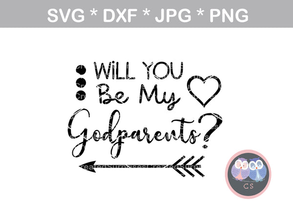 Will you be my Godparents, heart, arrow, baby, faith, miracle, love, digital download, SVG, DXF, cut file, personal, commercial, use with Silhouette, Cricut and Die Cutting Machines