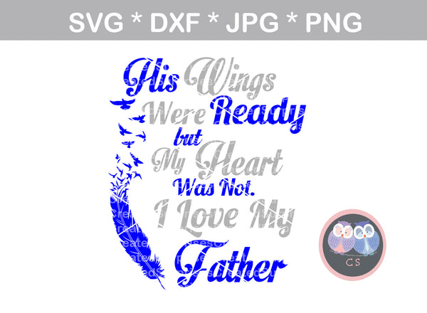 I Love My Father, Father-In-Law, Brother, Wings, Heaven, Heart, 3 styles included, digital download, SVG, DXF, cut file, personal, commercial, use with Silhouette Cameo, Cricut and Die Cutting Machines
