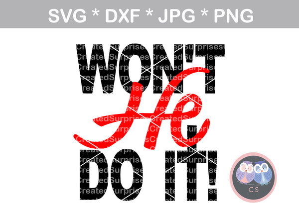 Wont He Do It, faith, inspirational, digital download, SVG, DXF, cut file, personal, commercial, use with Silhouette Cameo, Cricut and Die Cutting Machines
