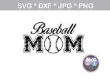 Baseball Mom, ball, baseball, digital download, SVG, DXF, cut file, personal, commercial, use with Silhouette Cameo, Cricut and Die Cutting Machines
