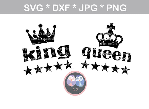 King, Queen, crown, stars, digital download, SVG, DXF, cut file, personal, commercial, use with Silhouette Cameo, Cricut and Die Cutting Machines