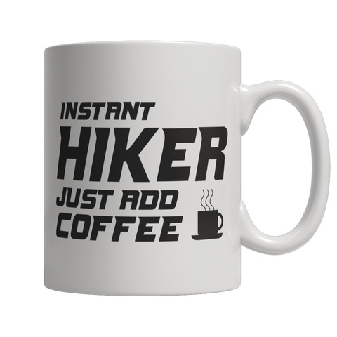 Limited Edition - Instant Hiker Just Add Coffee! Male