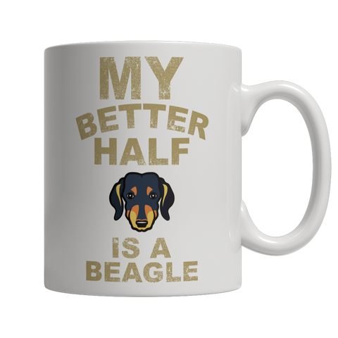 Limited Edition - My Better Half is a Beagle