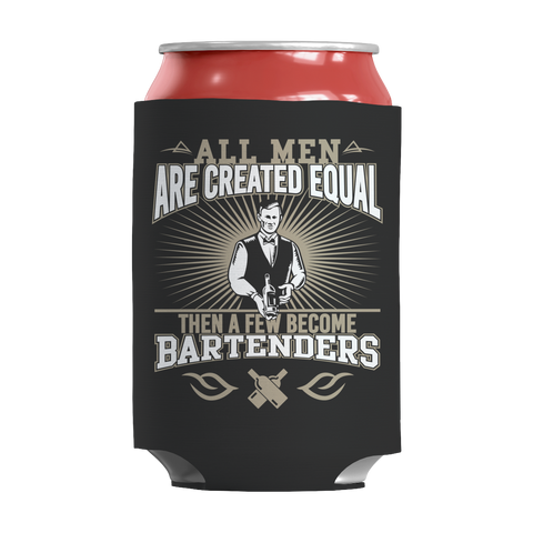 Limited Edition - All Men Are Created Equal Then A Few Become Bartenders