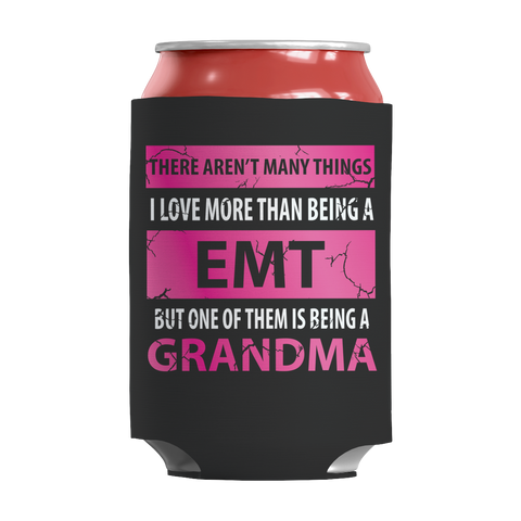 Limited Edition - There Aren't Many Things I Love More Than Being A EMT Grandma